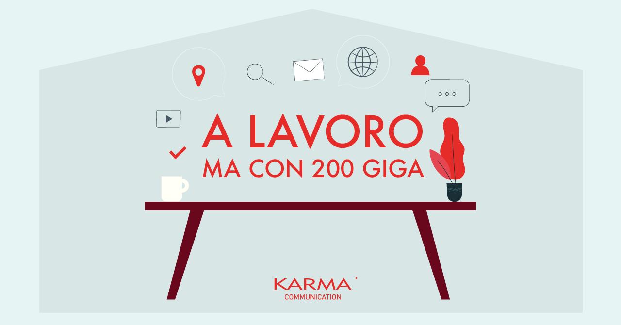 Karma Communication - #iostoacasa...ma con 200 giga