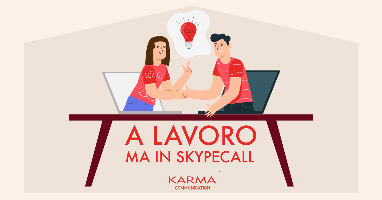 Karma Communication - A lavoro ma in skypecall