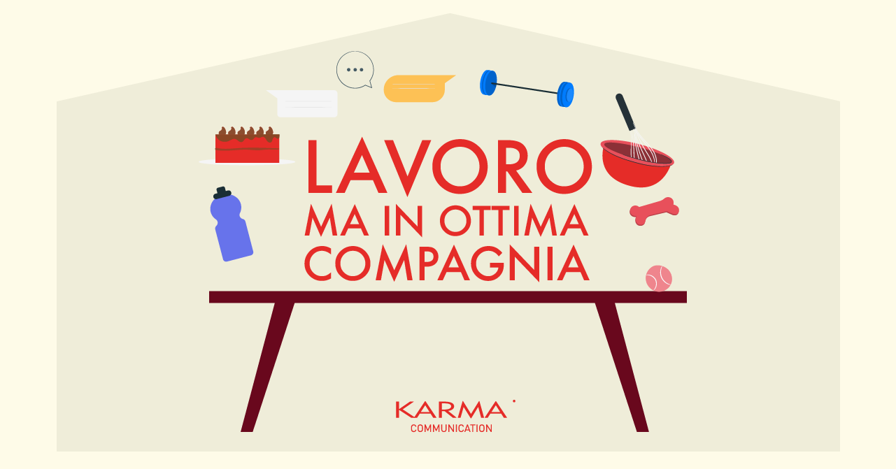 Karma Communication - #iorestoacasa...ma in compagnia
