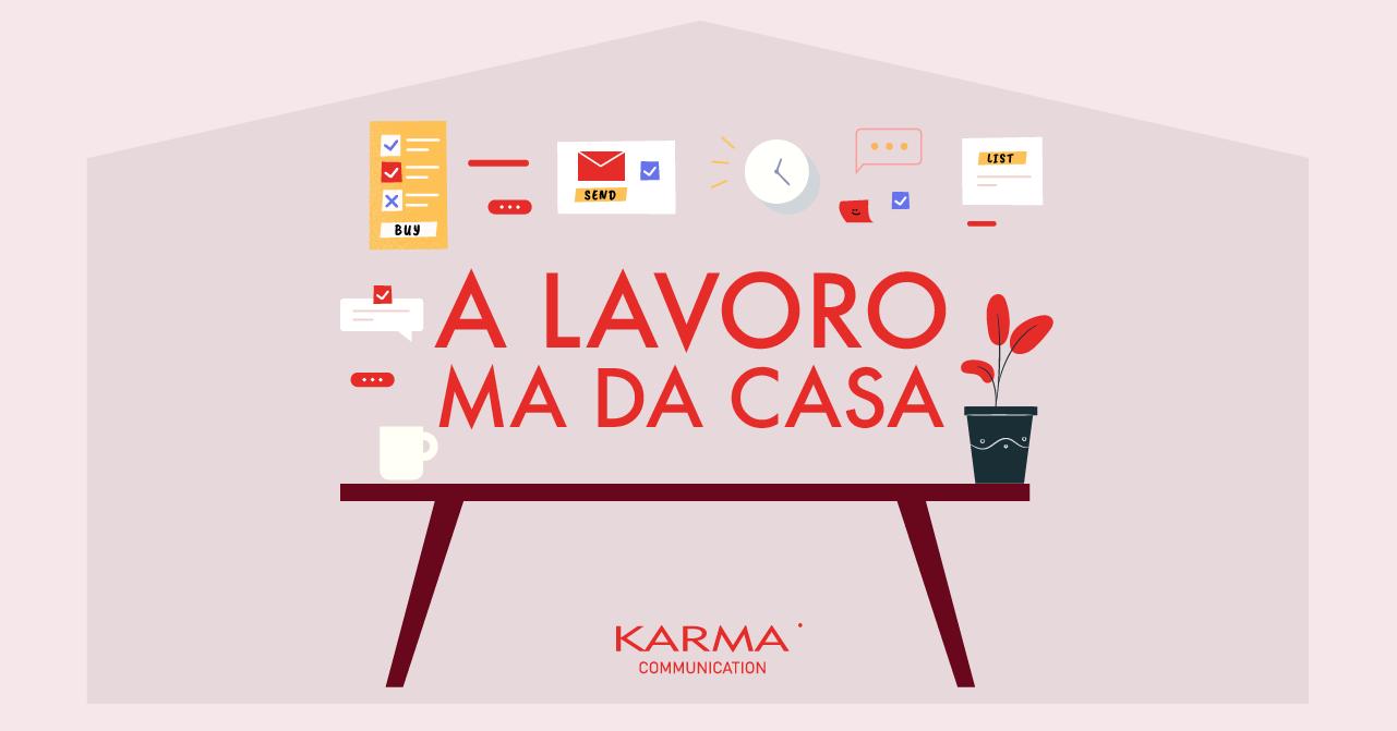 Karma Communication - A lavoro ma da casa
