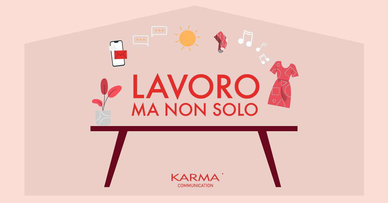 Karma Communication - #iorestoacasa...lavoro m con tanto contorno