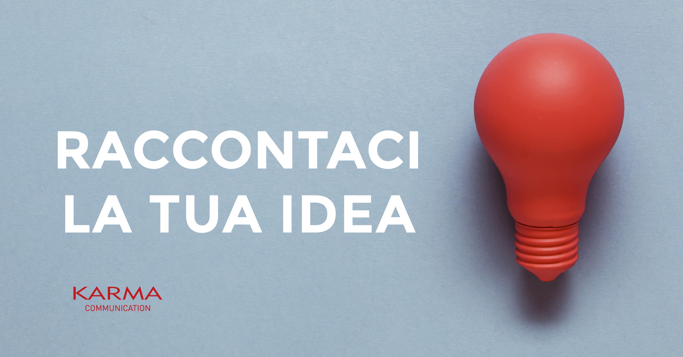 Karma Communication - raccontaci la tua idea